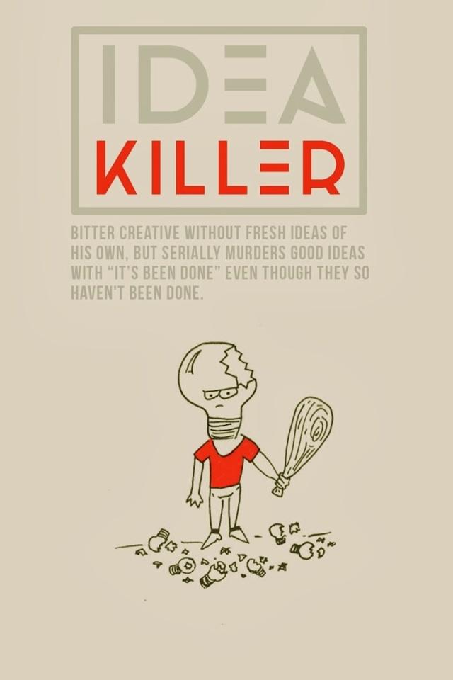 Idea Killer © Work Wankers – http://workwankers.com/