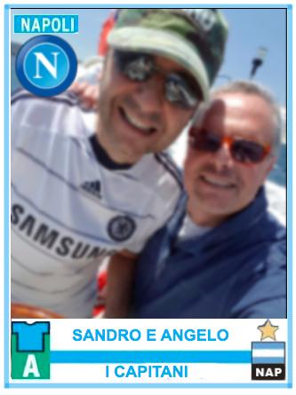 Sandro e Angelo, giocatori d'alto...mare. Come la mitica coppia Didì e Vavà, ma ricordatevi che site semp' 'a guallera 'e Canè!