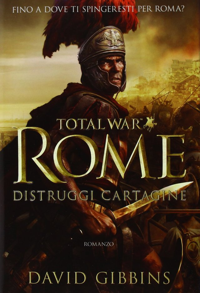 Total war Rome. Distruggi Cartagine di David Gibbins