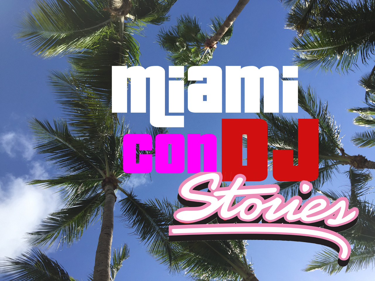 Miami con DJ Stories [Indice degli episodi]