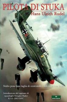 Pilota di Stuka di Hans Ulrich Rudel